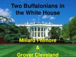 Two Buffalonians in the White House