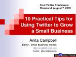 10 Practical Tips for Using Twitter to Grow a Small Business