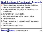 Goal: Implement Functions in Assembly