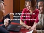 Using Compliance Work to Uncover Business Improvement Opportunities