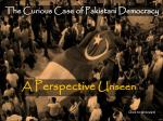 The Curious Case of Pakistani Democracy