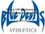 Why is UW Manitowoc the Best College for Nick Lohr?