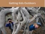 Getting Kids Outdoors