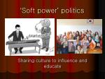 ' Soft power '  politics