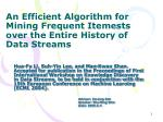 An Efficient Algorithm for Mining Frequent Itemests over the Entire History of Data Streams