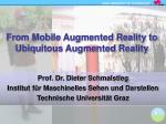 From Mobile Augmented Reality to Ubiquitous Augmented Reality