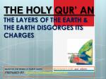 THE HOLY QUR' AN THE LAYERS OF THE EARTH & THE EARTH DISGORGES ITS CHARGES