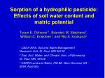 Sorption of a hydrophilic pesticide: Effects of soil water content and matric potential