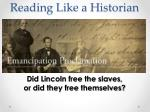 Did Lincoln free the slaves,                                or did they free themselves?
