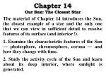 Chapter 14 Our Sun: The Closest Star