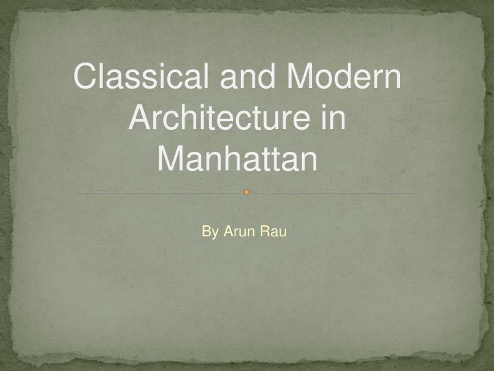 PPT - Classical and Modern Architecture in Manhattan
