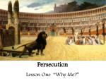 """Persecution Lesson One """"Why Me?"""""""