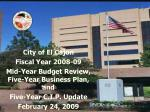 City of El Cajon Fiscal Year 2008-09 Mid-Year Budget Review, Five-Year Business Plan, and