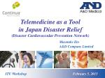 Telemedicine as a Tool in Japan Disaster Relief (Disaster Cardiovascular Prevention Network)