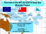 Overview of the SPC-EU EDF10 Deep Sea Minerals Project