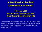 A New Bound on the Radar Cross-section of the Sun Bill Coles, UCSD