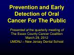 Prevention and Early Detection of Oral Cancer For The Public
