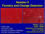 Session 5 Forestry and Change Detection