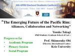 """ The Emerging Future of the Pacific Rim:  Alliances, Collaboration and Networking"""