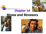 Chapter 14 Stress and Stressors