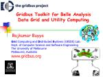 Gridbus Toolkit for Belle Analysis Data Grid and Utility Computing