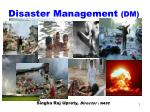 Disaster Management  (DM)