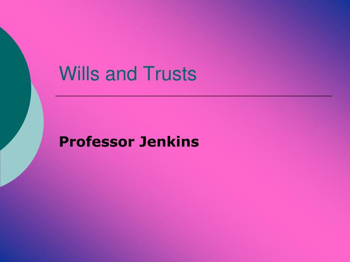 wills and trusts n.