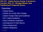 Overview Design Reuse  System-on-a-Chip (SoC) Design System Design Rules and Guidelines