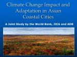 Climate Change Impact and Adaptation in Asian Coastal Cities