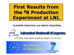 First Results from the 8 B Production Experiment at LNL