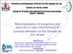 Municipalization  of programs and services in open environment of