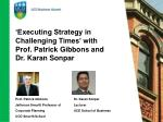 'Executing Strategy in Challenging Times' with Prof. Patrick Gibbons and Dr. Karan Sonpar