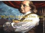 What We Learned This Year: Ben Franklin