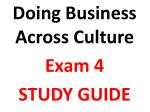 Doing Business Across Culture Exam 4 STUDY GUIDE
