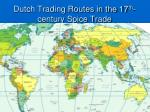 Dutch Trading Routes in the 17 th -century Spice Trade