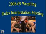 2008-09 Wrestling Rules Interpretation Meeting
