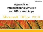 Appendix A: Introduction to SkyDrive and Office Web Apps