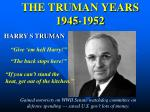 THE TRUMAN YEARS 1945-1952