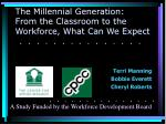 The Millennial Generation: From the Classroom to the Workforce, What Can We Expect