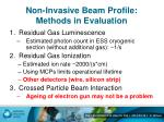 Non-Invasive Beam Profile: Methods in Evaluation