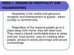 WEEK-1  ORIGINS OF HOSPITALITY AND HOUSEKEEPING