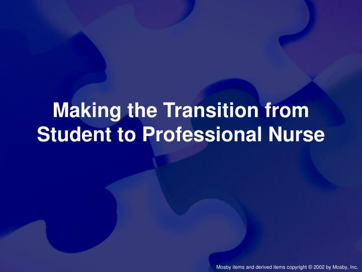 making the transition from student to professional nurse n.