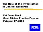 The Role of the Investigator in Clinical Research
