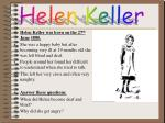 Helen Keller was born on the 27 th June 1880.