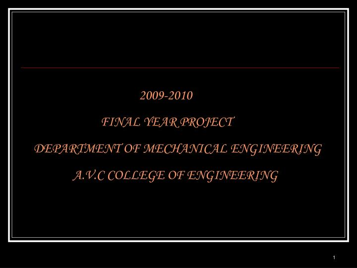 2009 2010 final year project department of mechanical engineering a v c college of engineering n.