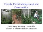 Forests, Forest Management and Conservation