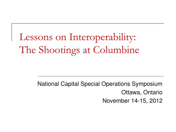 lessons on interoperability the shootings at columbine n.