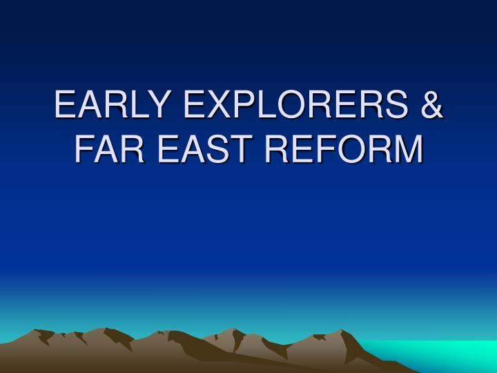 early explorers far east reform n.