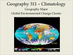 Geography 311 – Climatology Geography Major Global Environmental Change Cluster