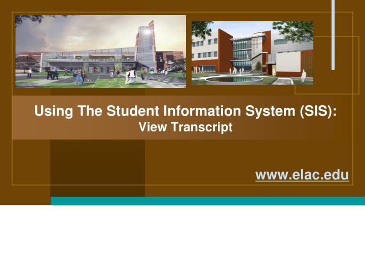 using the student information system sis view transcript n.